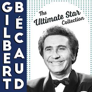 Gilbert Bécaud - The Ultimate Star Collection (2019)