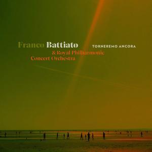 Franco Battiato & Royal Philharmonic Orchestra - Torneremo Ancora (2019)