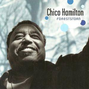 Chico Hamilton - Foreststorn (2001) {Koch Jazz}