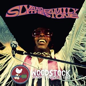 Sly & The Family Stone - Woodstock Sunday August 17, 1969 (Live) (2019)