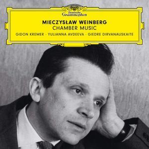 Gidon Kremer, Giedre Dirvanauskaite & Yulianna Avdeeva - Weinberg: Chamber Music (2019)