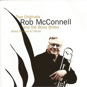 Rob McConnell & The Boss Brass - Two Originals (1998) {MPS}