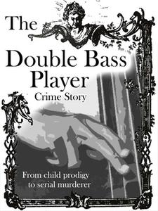 «The Double Bass Player» by Adrian Thomé