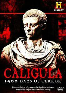 History Channel - Caligula: 1400 Days of Terror (2013)
