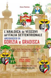 L'Araldica dei Vescovi dell'Italia Settentrionale – Arcidiocesi di Gorizia e Gradisca
