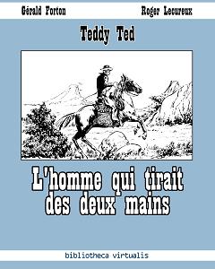 Teddy Ted - L'homme qui Tirait des Deux Mains