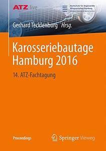 Karosseriebautage Hamburg 2016: 14. ATZ-Fachtagung (Proceedings)