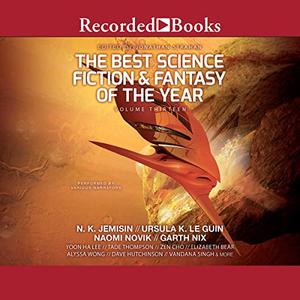 The Best Science Fiction and Fantasy of the Year, Volume 13 [Audiobook]
