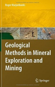 Geological Methods in Mineral Exploration and Mining, Second Edition (repost)