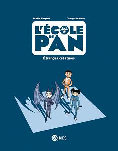 L'Ecole de Pan - Tome 4 - Étranges Créatures