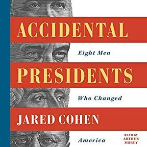 Accidental Presidents: Eight Men Who Changed America [Audiobook]