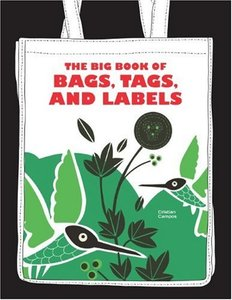 The Big Book of Bags, Tags, and Labels (repost)
