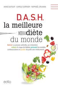 """Anne Dufour, Carole Garnier, Raphaël Gruman, """"D.A.S.H. La meilleure diète du monde"""" (repost)"""