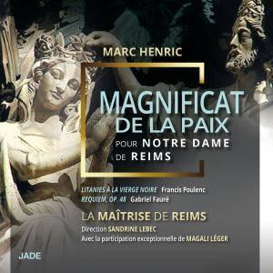 Maîtrise de Reims, Sandrine Lebec & Magali Léger - Magnificat de la paix (Pour Notre Dame de Reims) (2017)