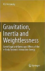 Gravitation, Inertia and Weightlessness  [Repost]