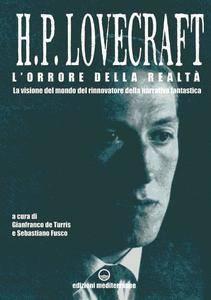H.P. Lovecraft - L'orrore della realtà. La visione del mondo del rinnovatore della narrativa fantastica