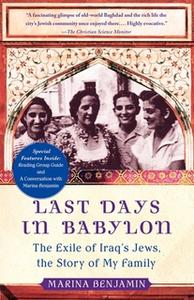 «Last Days in Babylon: The History of a Family, the Story of a Nation» by Marina Benjamin