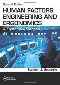 Human Factors Engineering and Ergonomics: A Systems Approach (2nd Edition) (Repost)