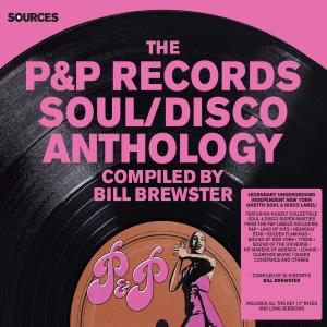 Various Artists - Sources: The P&P Records Soul/Disco Anthology [Compiled by Bill Brewster] (2015)