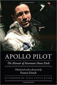 Apollo Pilot: The Memoir of Astronaut Donn Eisele