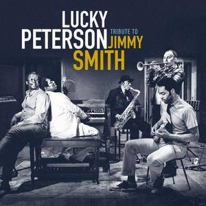 Lucky Peterson - Tribute to Jimmy Smith (2017) [Official Digital Download]