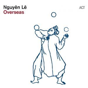 Nguyên Lê - Overseas (2019) [Official Digital Download 24/88]