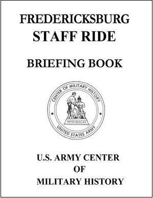 Fredericksburg Staff Ride. Briefing Book