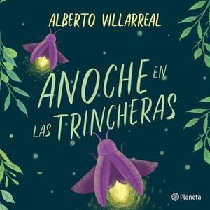 «Anoche en las trincheras» by Alberto Villarreal