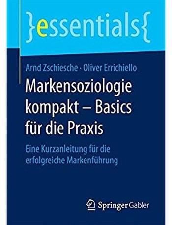 Markensoziologie kompakt - Basics für die Praxis: Eine Kurzanleitung für die erfolgreiche Markenführung [Repost]