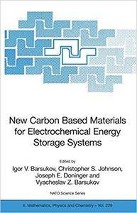 New Carbon Based Materials for Electrochemical Energy Storage Systems: Batteries, Supercapacitors and Fuel Cells (Repost)