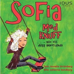 «Sofia med knuff - Inte ett dugg annorlunda» by Annelie Strömberg