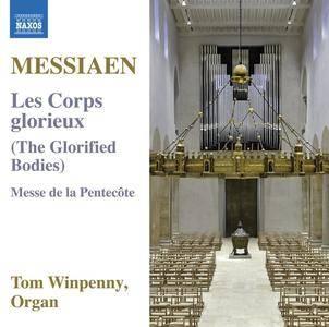 Tom Winpenny - Messiaen: Les corps glorieux, I-20 & Messe de la Pentecôte, I-36 (2017)