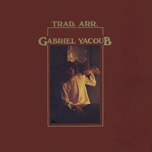 Gabriel Yacoub - Trad. Arr. (1978) Barclay /920 429 - FR 1st Pressing - LP/FLAC In 24bit/96kHz