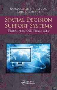 Spatial Decision Support Systems: Principles and Practices (repost)