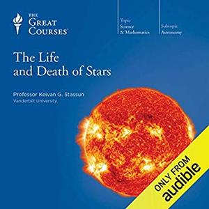 The Life and Death of Stars [Audiobook]