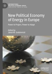 New Political Economy of Energy in Europe: Power to Project, Power to Adapt (Repost)