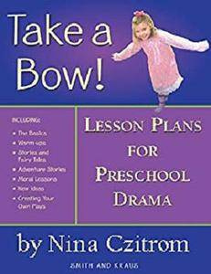 Take a Bow!: Lesson Plans for Pre-School Drama [Kindle Edition]