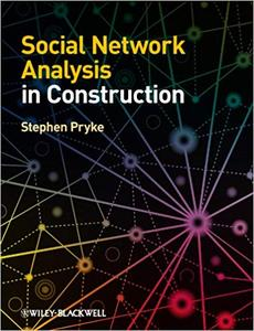 Social Network Analysis in Construction (Repost)