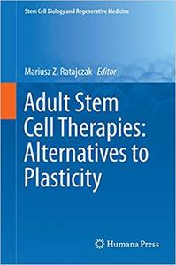 Adult Stem Cell Therapies: Alternatives to Plasticity (Repost)