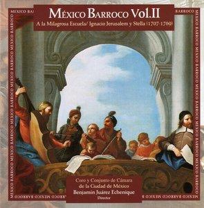 Ignacio Jerusalem y Stella - México Barroco Vol. II: A la Milagrosa Escuela