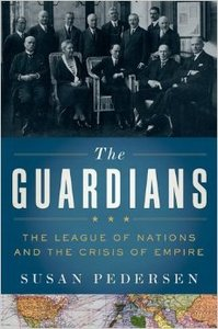 The Guardians: The League of Nations and the Crisis of Empire (Repost)