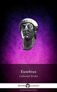 Delphi Collected Works of Eusebius