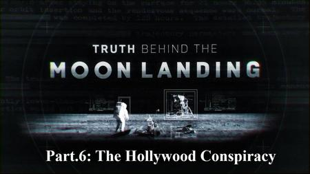Sci Ch - Truth Behind the Moon Landing Series 1 Part.6: The Hollywood Conspiracy (2019)
