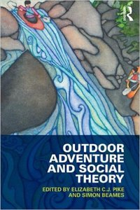 Outdoor Adventure and Social Theory (repost)