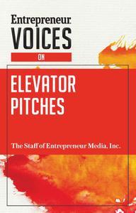 Entrepreneur Voices on Elevator Pitches (Entrepreneur Voices)