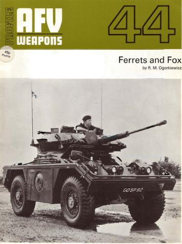 AFV Weapons No.44 - Ferrets and Fox