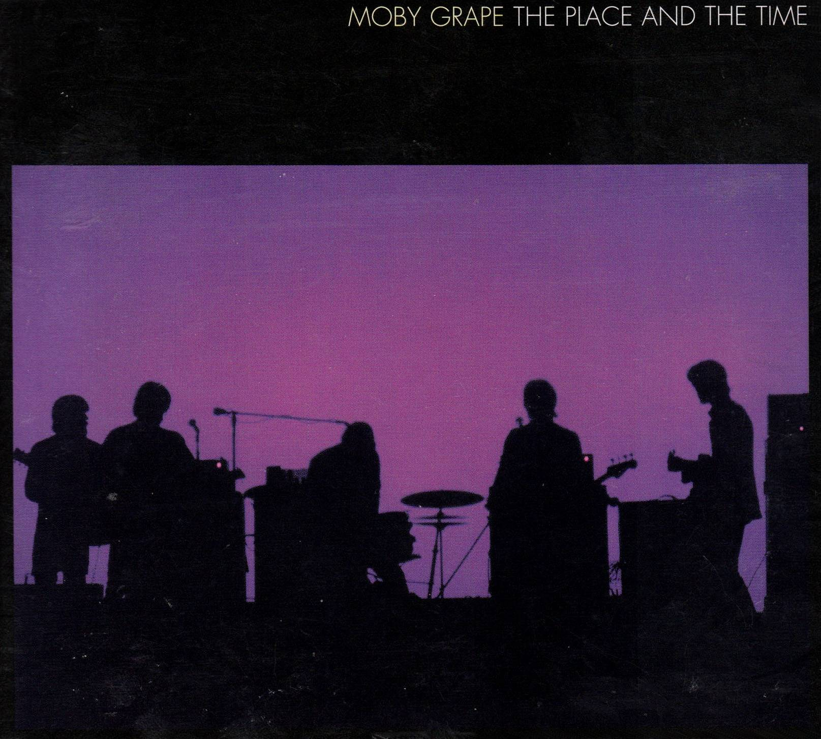 Moby Grape - The Place And The Time (2009)