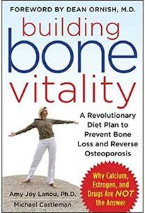 Building Bone Vitality A Revolutionary Diet Plan to Prevent Bone Loss and Reverse Osteoporosis