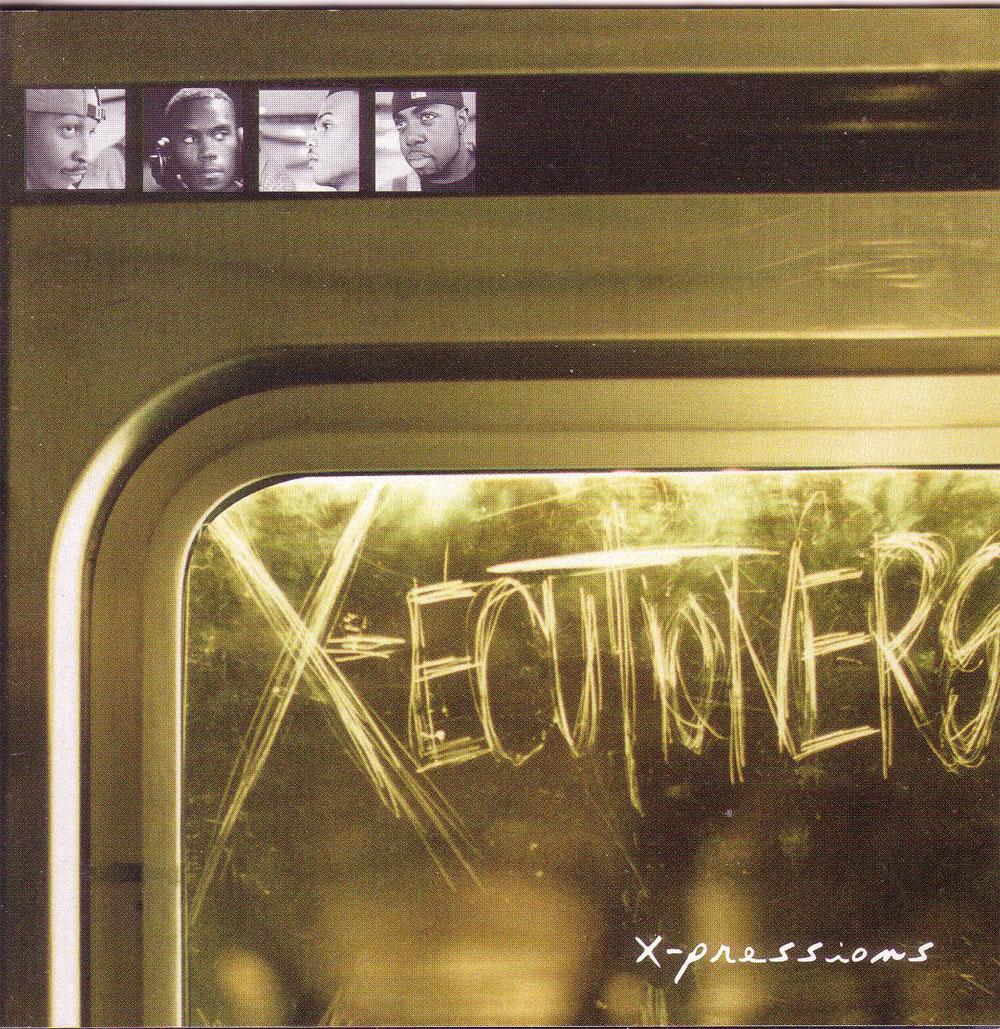 The X-Ecutioners - X-Pressions (1997) {Asphodel} **[RE-UP]**