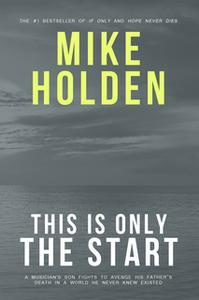 «This is Only the Start» by Mike Holden
